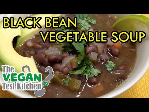 Black Bean Vegetable Soup Recipe | The Vegan Test Kitchen | The New ...