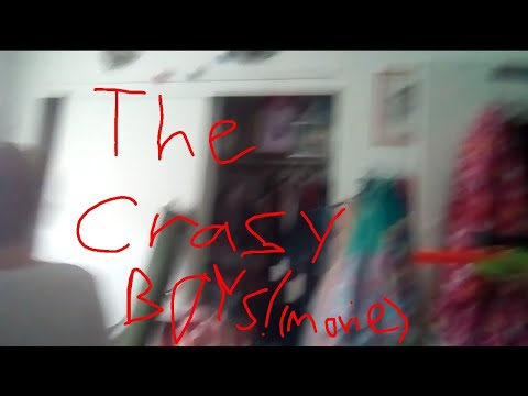 The crazy boys movie!!! (featuring my friend Greg)