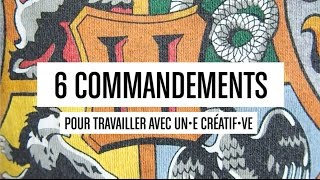 Video 6 commandements pour bosser avec un•e créatif•ve ! MP3, 3GP, MP4, WEBM, AVI, FLV Agustus 2017