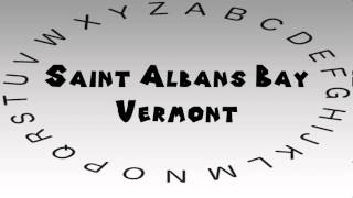 Saint Albans (VT) United States  City pictures : How to Say or Pronounce USA Cities — Saint Albans Bay, Vermont