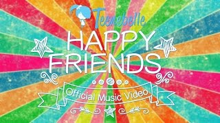 Download Lagu Teenebelle - Happy Friends Mp3