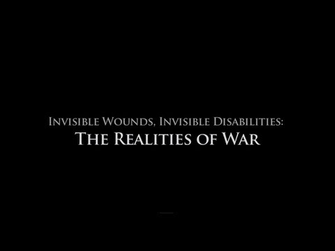 Invisible Wounds, Invisible Disabilities: The Realities of War