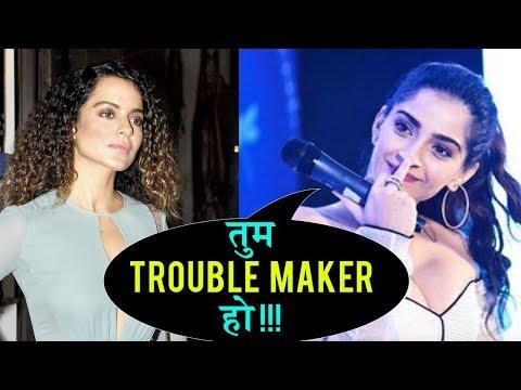 Sonam Kapoor CALLS Kangana Ranaut A 'Troublemaker'