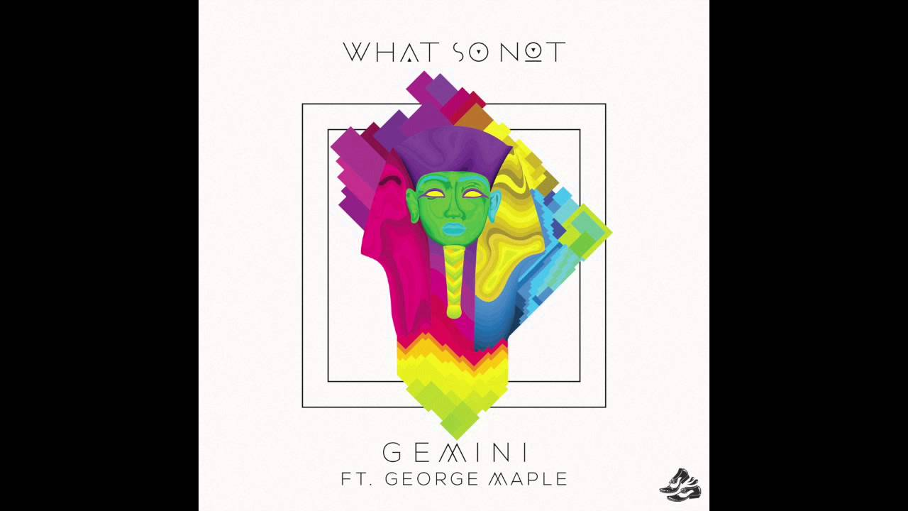 Escuchar What So Not – Gemini ft. George Maple