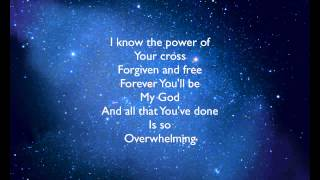 Overwhelmed By Big Daddy Weave Lyrics