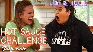 How Hot Can We Go? Hot Sauce Challenge I Jen & Julie by Tastemade