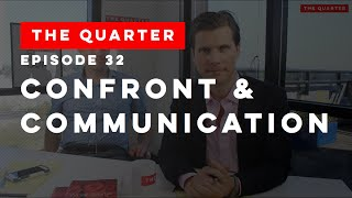 The Quarter Episode 32: Confront & Communication