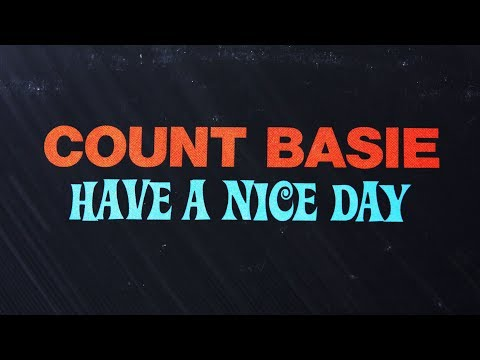 Count Basie – Have A Nice Day (Full Album)