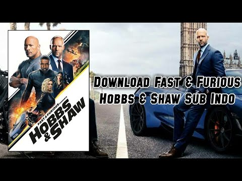 CARA DOWNLOAD FILM FAST AND FURIOUS HOBBS AND SHAW 2019 SUBTITLE INDONESIA