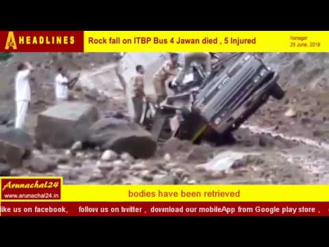 Arunachal:Rock fall on ITBP Bus, 4 Jawan died, 5 Injured in Likabali,