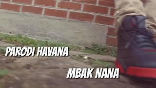 Havana parody ( mbak nana ) # bahasa jawa