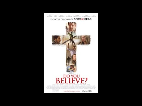 Video: 'Do You Believe?' Breaks New Ground for Faith Films