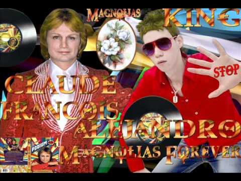 Claude François featuring Alejandro King - Magnolias Forever - Mix Disco 2012