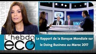 Le Rapport de la Banque Mondiale sur le Doing Business au Maroc 2017