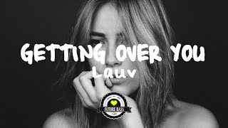 Lauv - Getting Over You (Facade Remix)