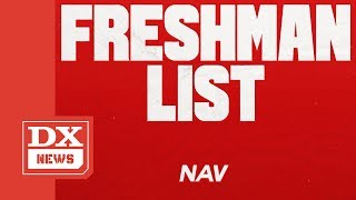 XO Rapper NAV Blasts XXL Freshman List