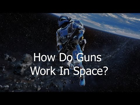 How Would Guns Work In Space?