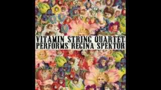 Better - Vitamin String Quartet Performs Regina Spektor