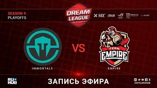 Immortals vs Empire, DreamLeague, game 1 [Maelstorm, Lum1Sit]