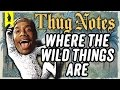 Where the Wild Things Are – Thug Notes Summary n Analysis