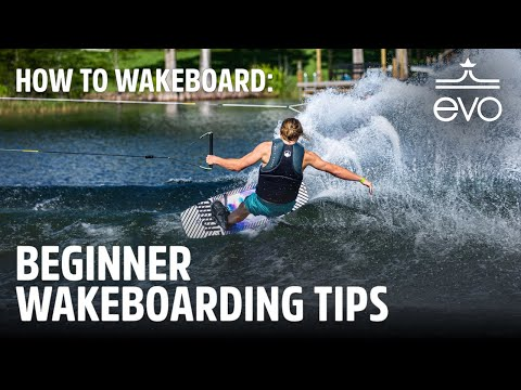 How to Wakeboard - Beginner Wakeboarding Tips
