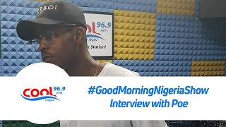 #GoodMorningNigeriaShow Interview with Poe