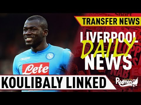 Koulibaly Liverpool Link- Reds Lining Up Defensive Reinforcements? | #LFC Daily News