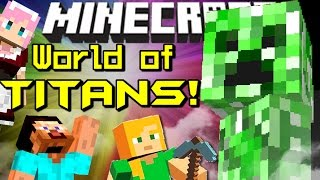 Minecraft WORLD OF TITANS! Gigantic Everything!