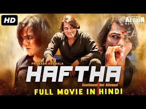 HAFTHA - Blockbuster Hindi Dubbed Full Action Movie | South Indian Movies Dubbed In Hindi Full Movie
