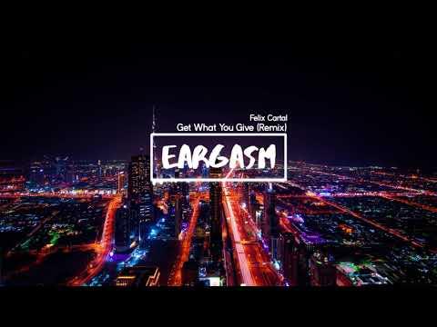 Felix Cartal - Get What You Give DLMT x VANRIP (Remix)