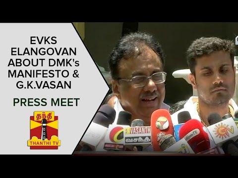 EVKS-Elangovans-Press-Meet-About-DMKs-Election-Manifesto-G-K-Vasan-in-Makkal-Nala-Kootani
