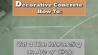 Decorative Concrete How To:  How to Cut a Line Intersecting an Arc or Circle
