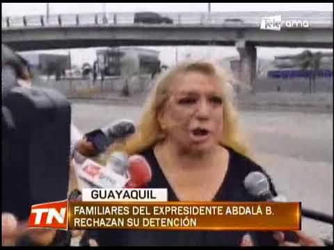 Familiares del expresidente Abdalá B. rechazan su detención