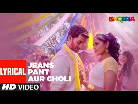 Jeans Pant Aur Choli LYRICAL | Ishqeria | Richa Ch
