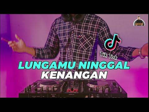 DJ Lungamu Ninggal Kenangan Angklung Story Wa Remix Terbaru Full Bass 2020