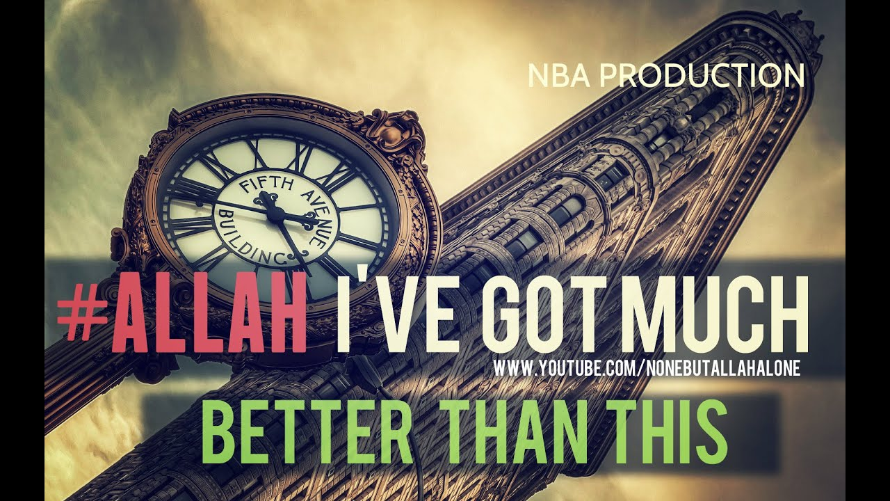 #ALLAH┇ I'VE GOT MUCH BETTER THAN THIS ᴴᴰ Nouman Ali Khan
