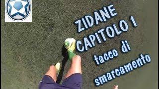 Giochetti e trucchetti di calcio - Ep. 4 il fenomeno Zidane 1^ capitolo - tacco di smarcamento