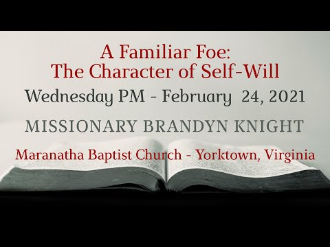MBC - A Familiar Foe: The Character of Self-Will, Brandon Knight 02/24/2021 Wed