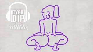 Tyga - Dip (8D AUDIO) 🎧