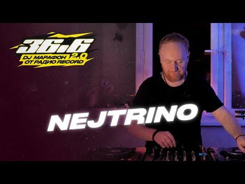 NEJTRINO — DJ Марафон «36.6» 2.0 от Радио Record