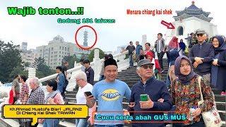 Video Menikmati indahnya Chiang Kai Shek Taiwan Bersama KH.AHMAD MUSTOFA BISRI (GUS MUS) Dan Cucu MP3, 3GP, MP4, WEBM, AVI, FLV Maret 2019