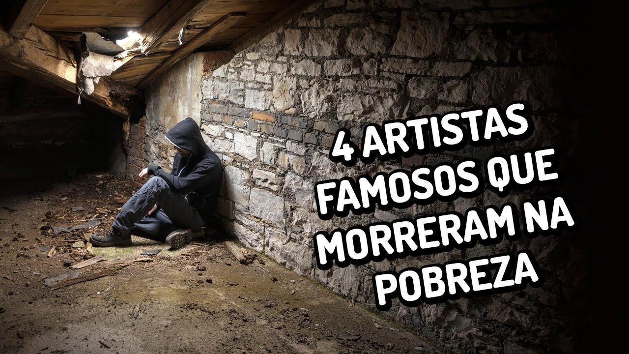 4 artistas famosos que morreram na pobreza