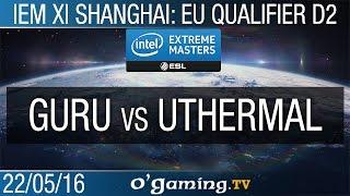 Guru vs uThermal - IEM XI Shanghai: Europe Qualifier - Day 2