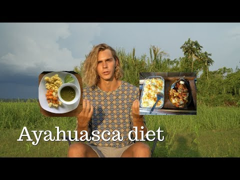 AYAHUASCA DIET, best for connecting with mother aya, what to avoid and a few examples