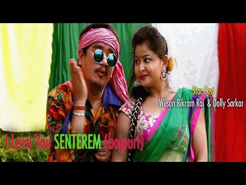 Video Bhojpuri Song - I Love U Senterem - Wilson Bikram Rai download in MP3, 3GP, MP4, WEBM, AVI, FLV January 2017