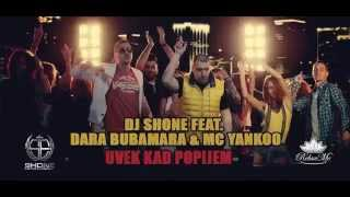 DJ Shone videoklipp Uvek Kad Popijem (feat. Dara Bubamara & MC Yankoo)