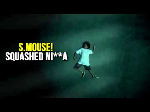 S.Mouse! – Squashed Nigga