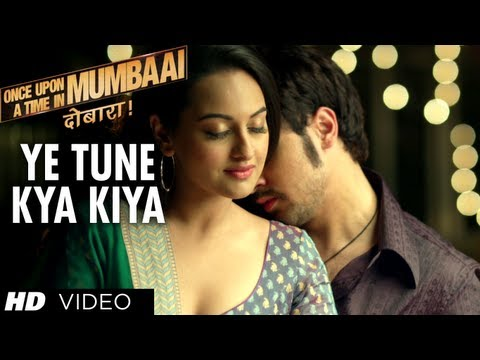 Ye Tune Kya Kiya Song Once upon A Time In Mumbaai Dobara Video Song