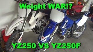 8. How heavy is it!?  YZ250 2 Stroke VS YZ250F 4 Stroke