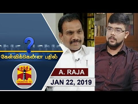 (22/01/2019) Kelvikkenna Bathil Special | Exclusive Interview with A Raja | Thanthi TV